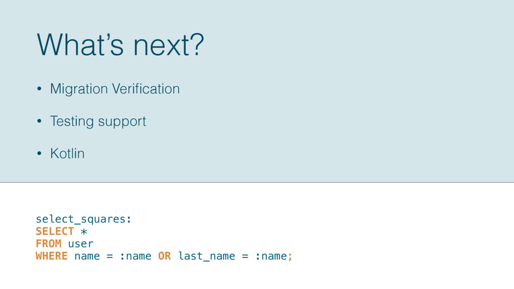 • Migration Verification • Testing support • Kot...