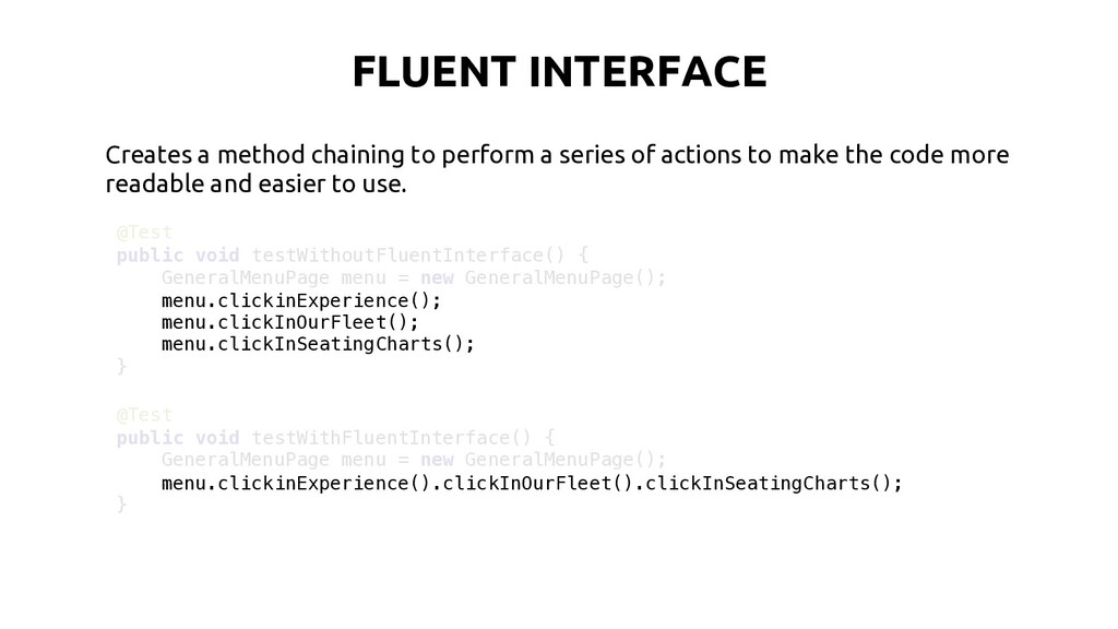 FLUENT INTERFACE Creates a method chaining to p...
