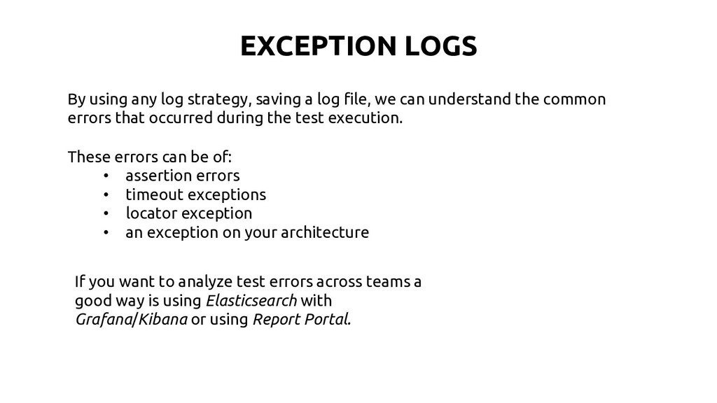 By using any log strategy, saving a log file, w...