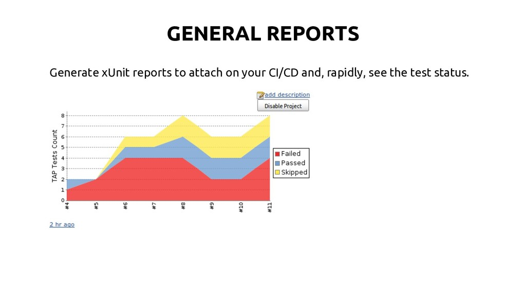 GENERAL REPORTS Generate xUnit reports to attac...