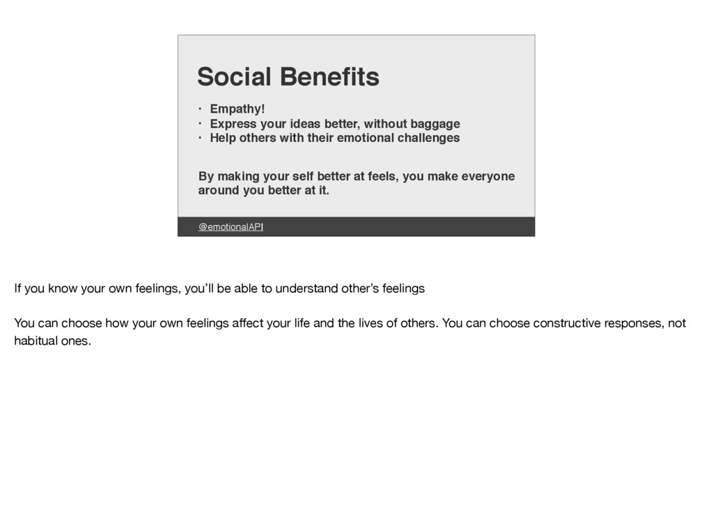 @emotionalAPI Social Benefits • Empathy! • Expre...