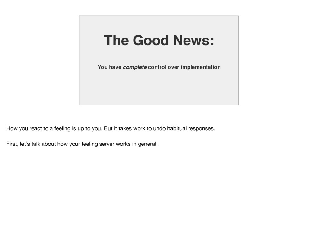 The Good News: You have complete control over i...