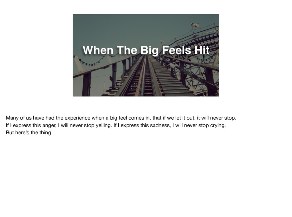 When The Big Feels Hit Many of us have had the ...