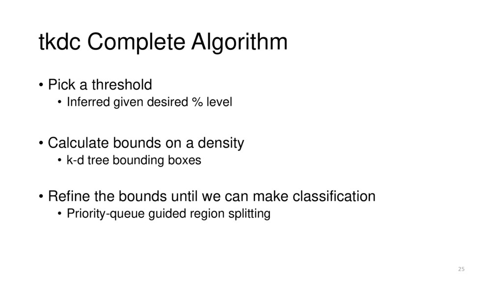 tkdc Complete Algorithm • Pick a threshold • In...