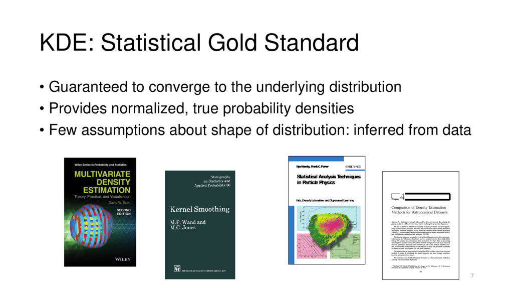 KDE: Statistical Gold Standard • Guaranteed to ...