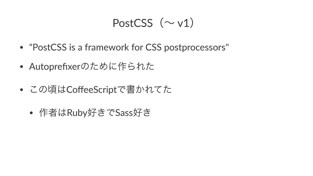 "PostCSSʢʙ'v1ʣ • ""PostCSS)is)a)framework)for)CSS..."
