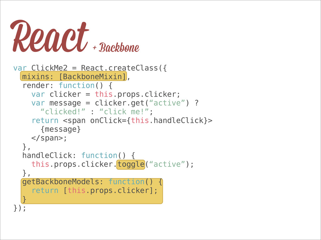React + Backbone var ClickMe2 = React.createCla...