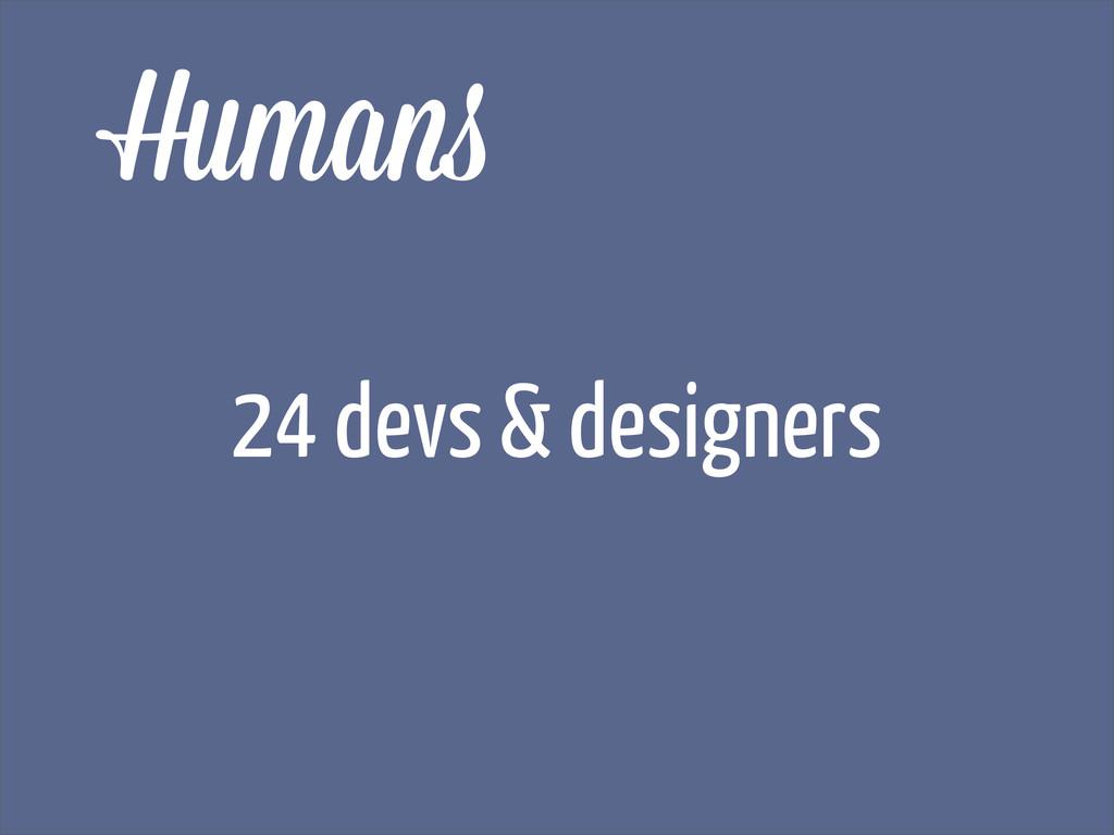 Human 24 devs & designers