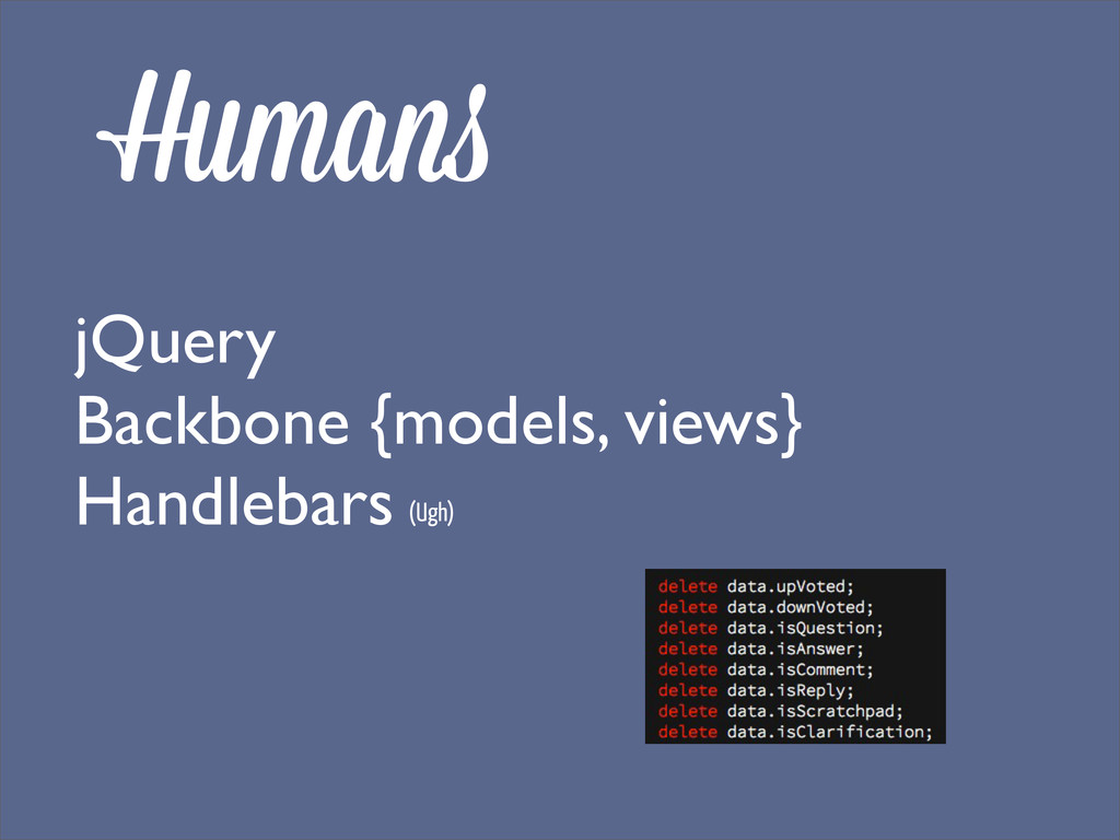 Human jQuery Backbone {models, views} Handlebar...