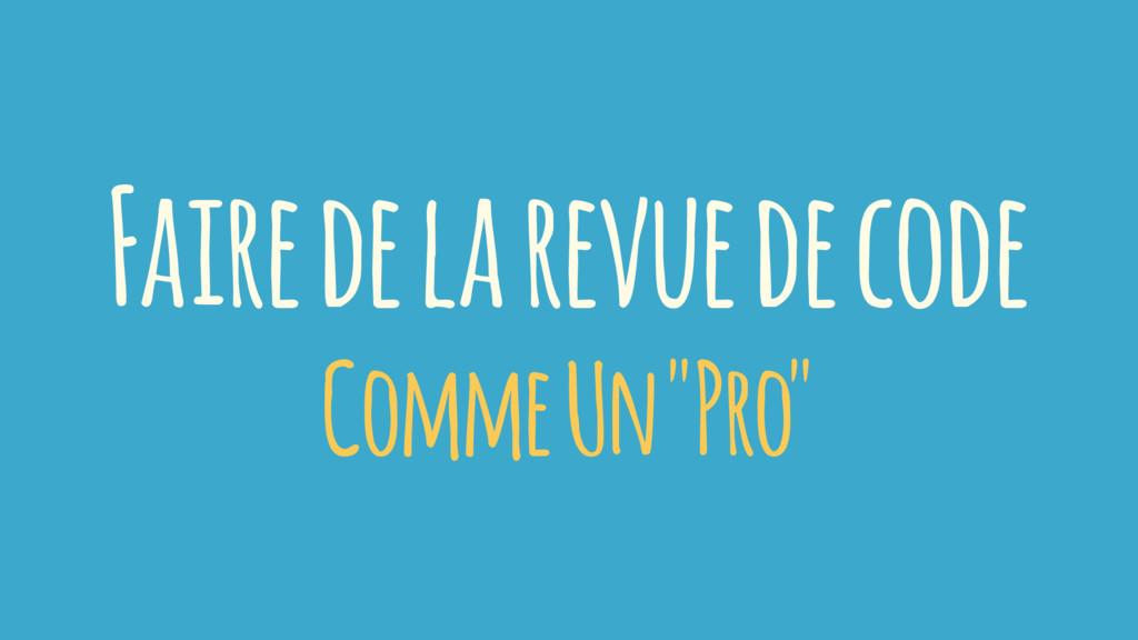 """Faire de la revue de code Comme Un """"Pro"""""""
