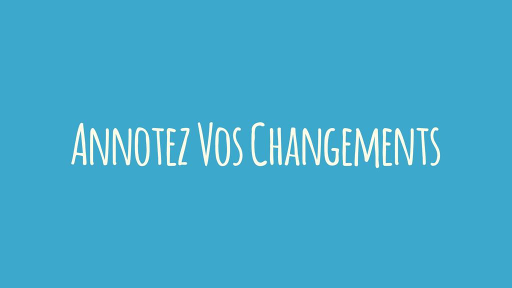 Annotez Vos Changements