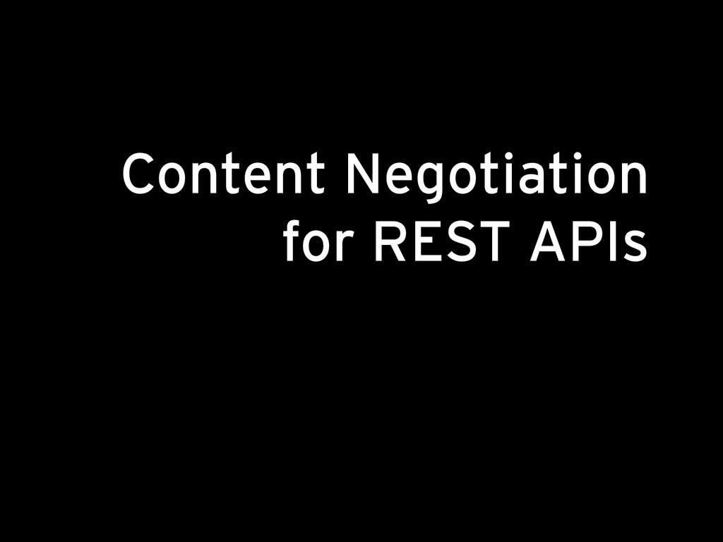 Content Negotiation for REST APIs