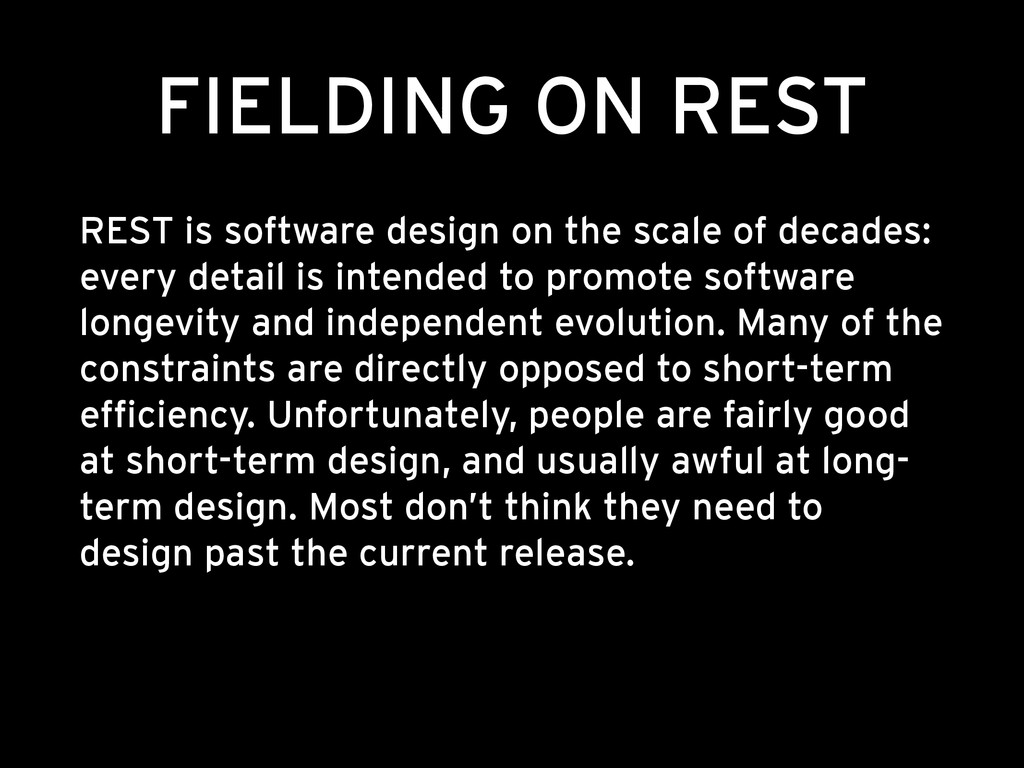 FIELDING ON REST REST is software design on the...