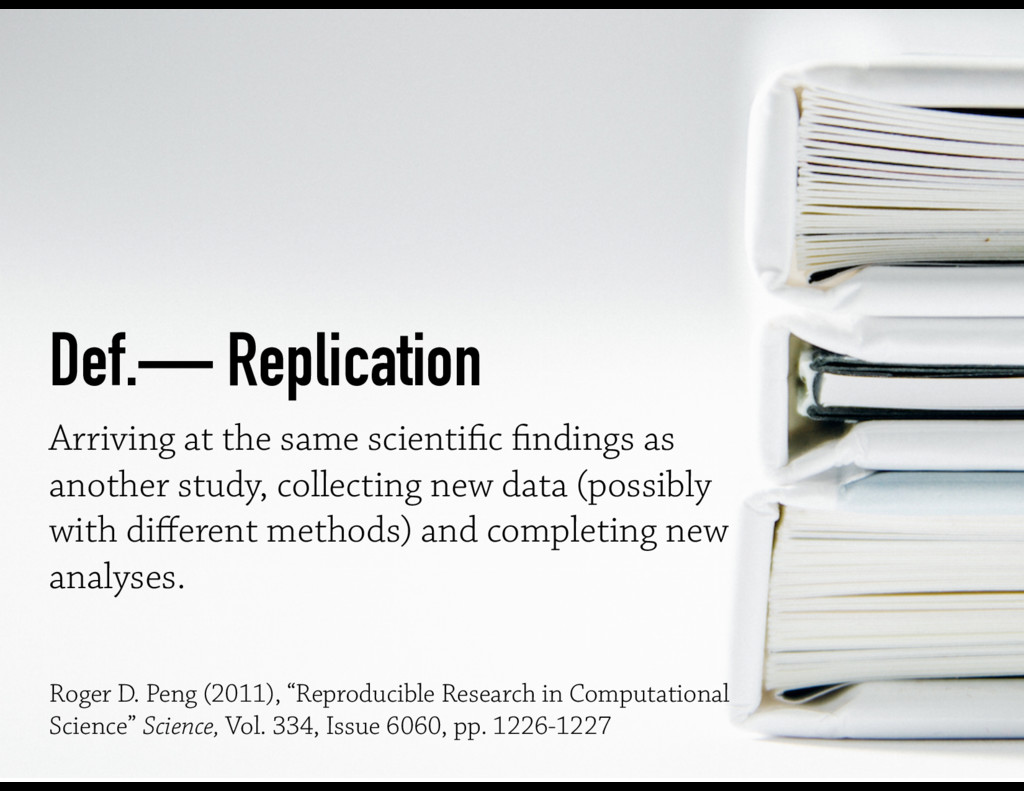 Def.— Replication Arriving at the same scientifi...
