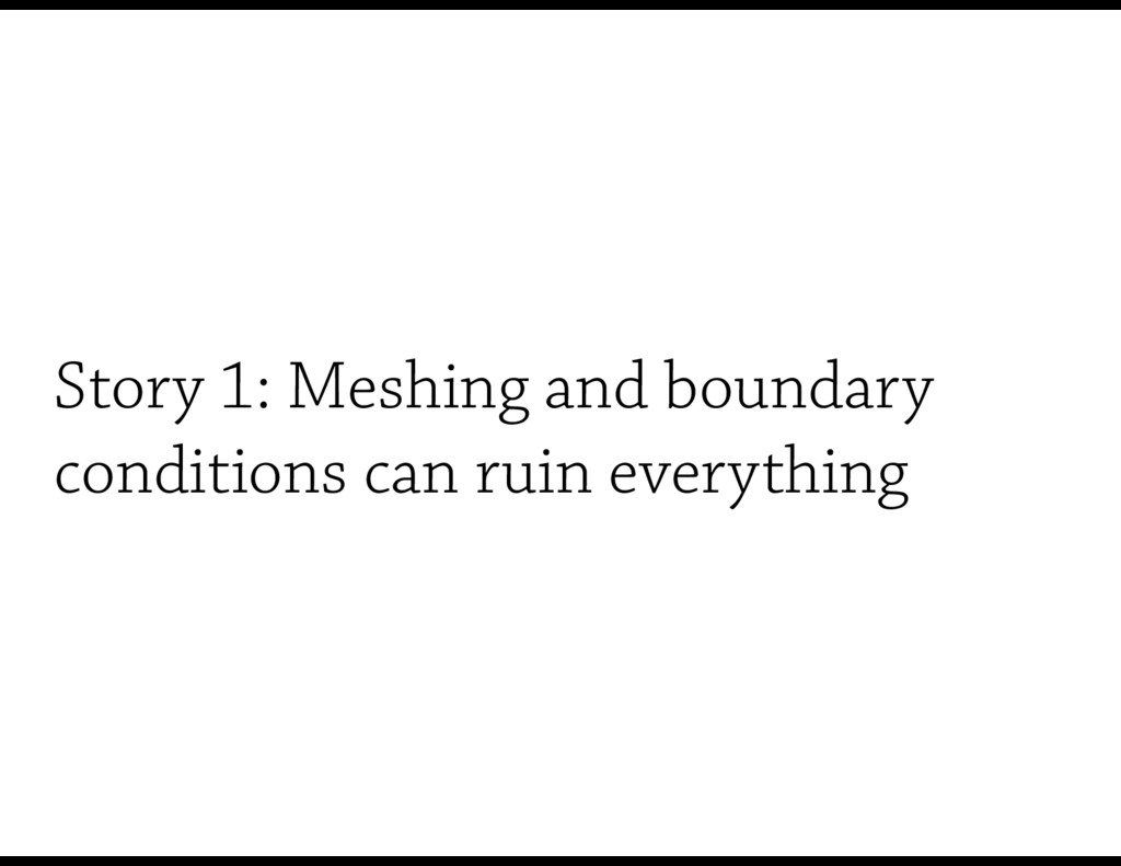 Story 1: Meshing and boundary conditions can ru...