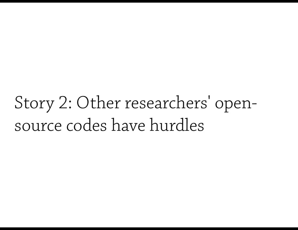 Story 2: Other researchers' open- source codes ...