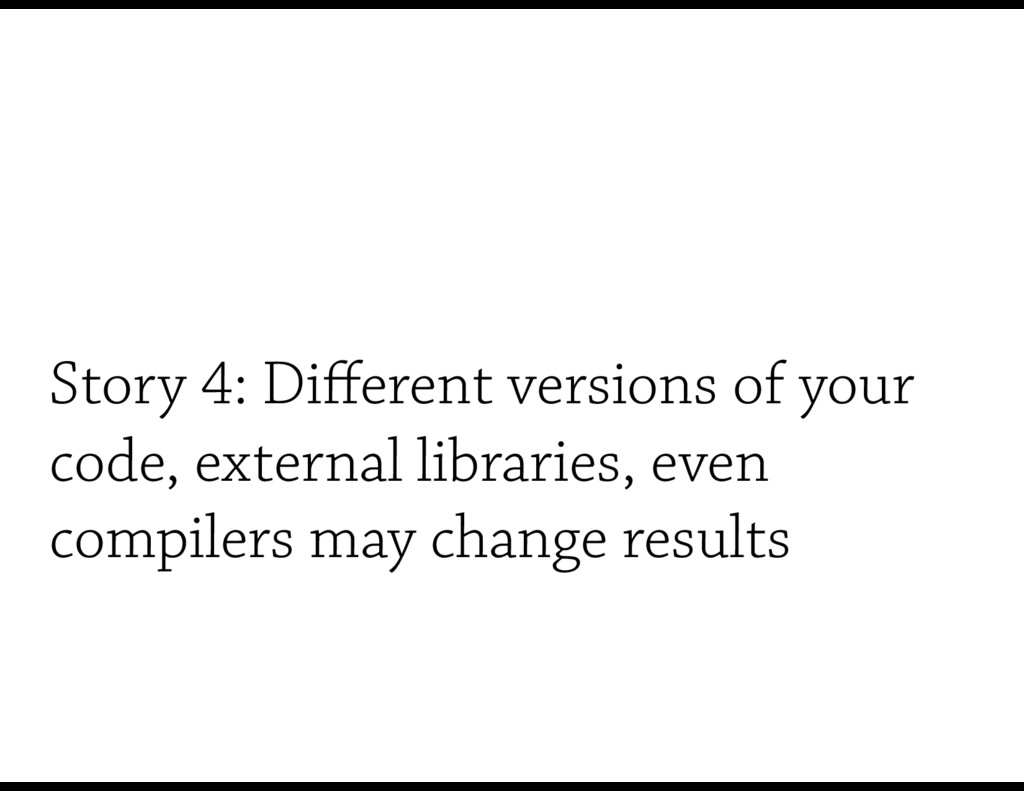 Story 4: Different versions of your code, extern...
