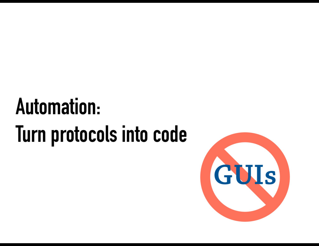 Automation: Turn protocols into code GUIs