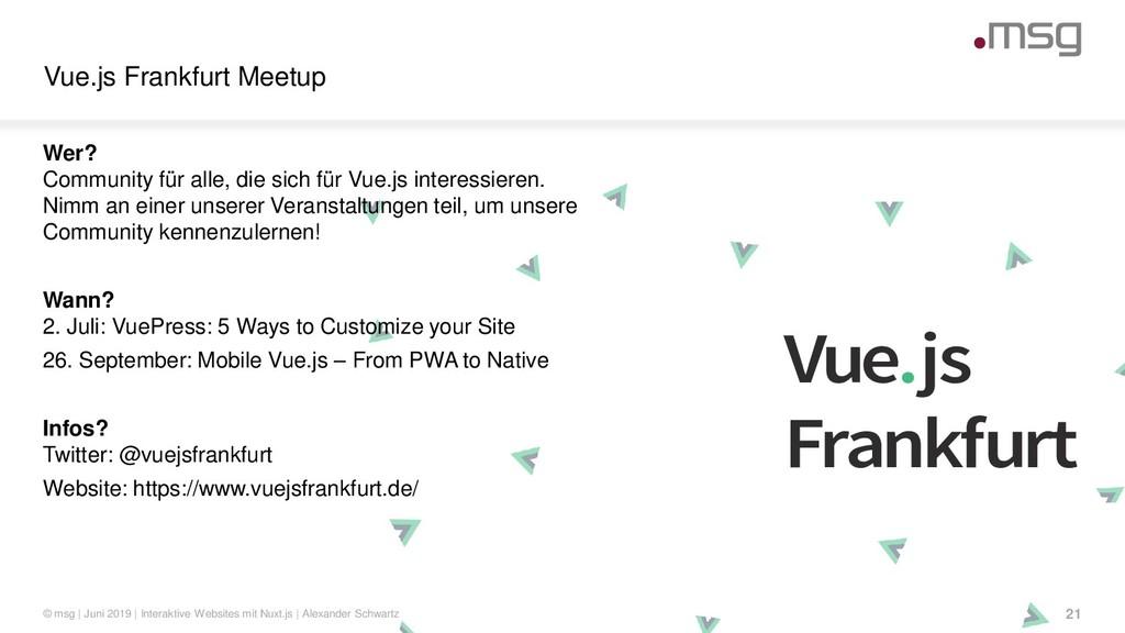 Vue.js Frankfurt Vue.js Frankfurt Meetup © msg ...