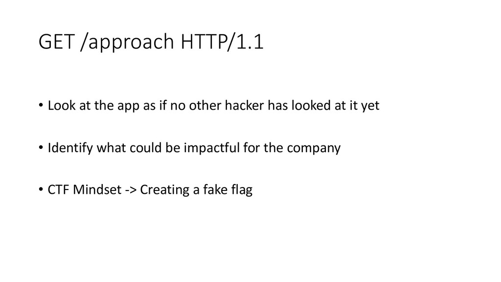 GET /approach HTTP/1.1 • Look at the app as if ...