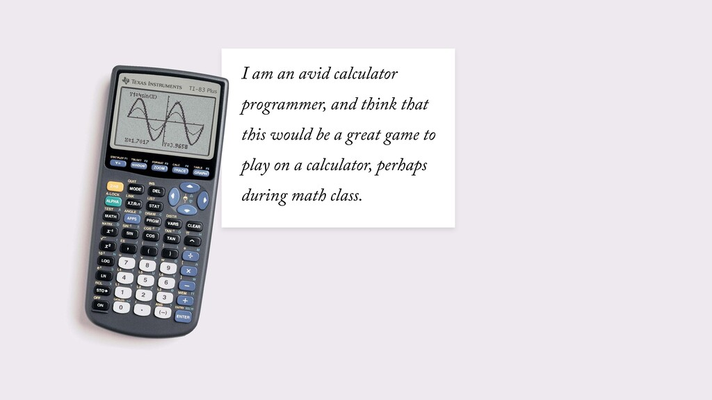 I am an avid calculator programmer, and think t...
