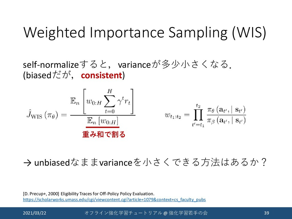 Weighted Importance Sampling (WIS) self-normali...