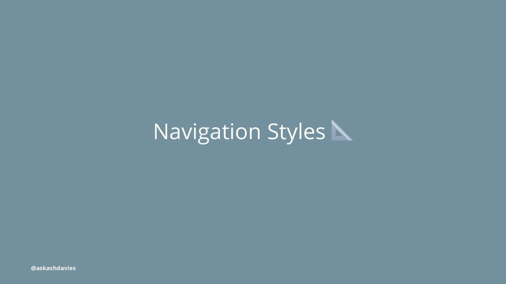 Navigation Styles @askashdavies