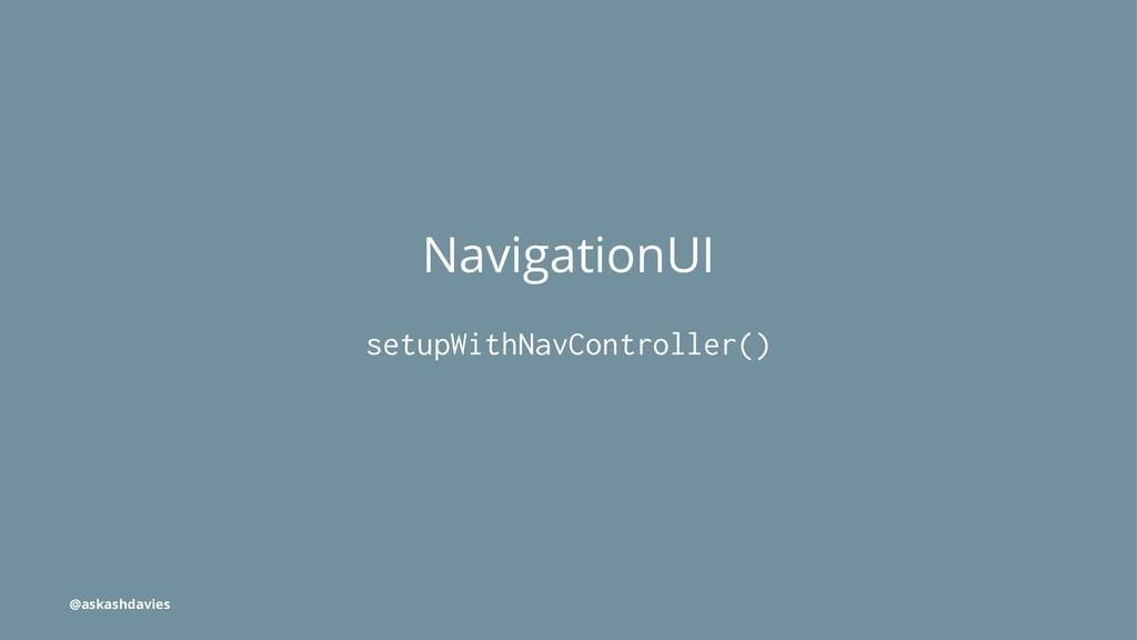 NavigationUI setupWithNavController() @askashda...