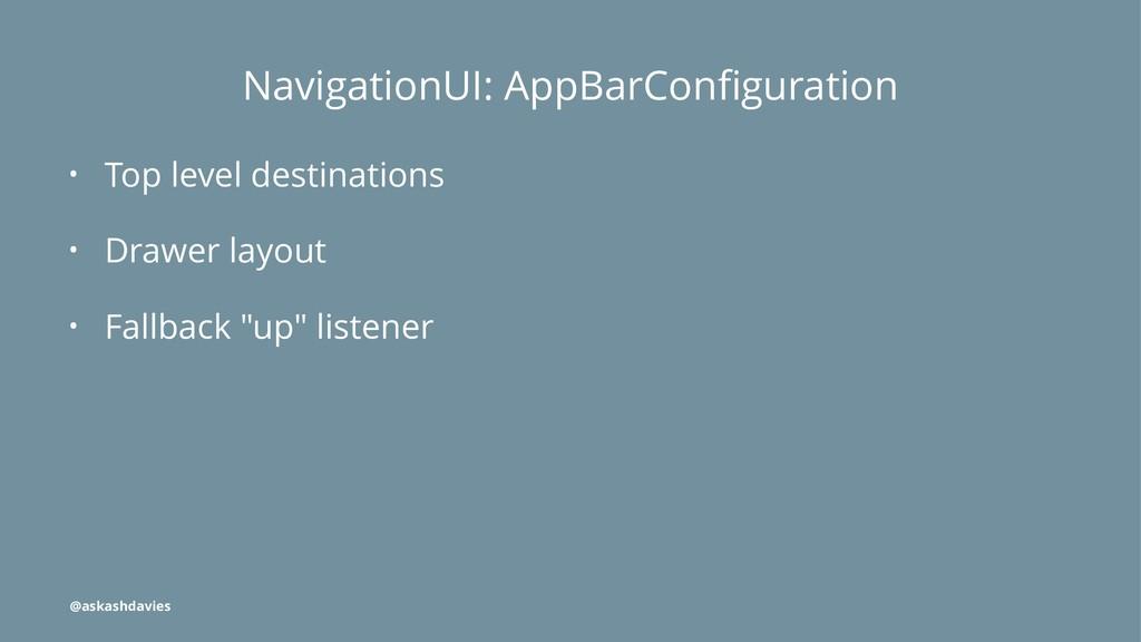NavigationUI: AppBarConfiguration • Top level de...