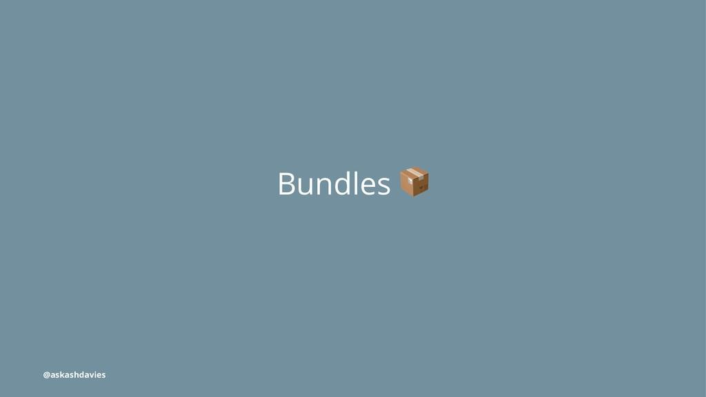 Bundles @askashdavies