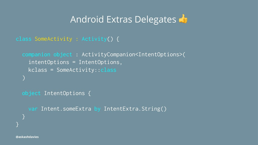 Android Extras Delegates class SomeActivity : A...
