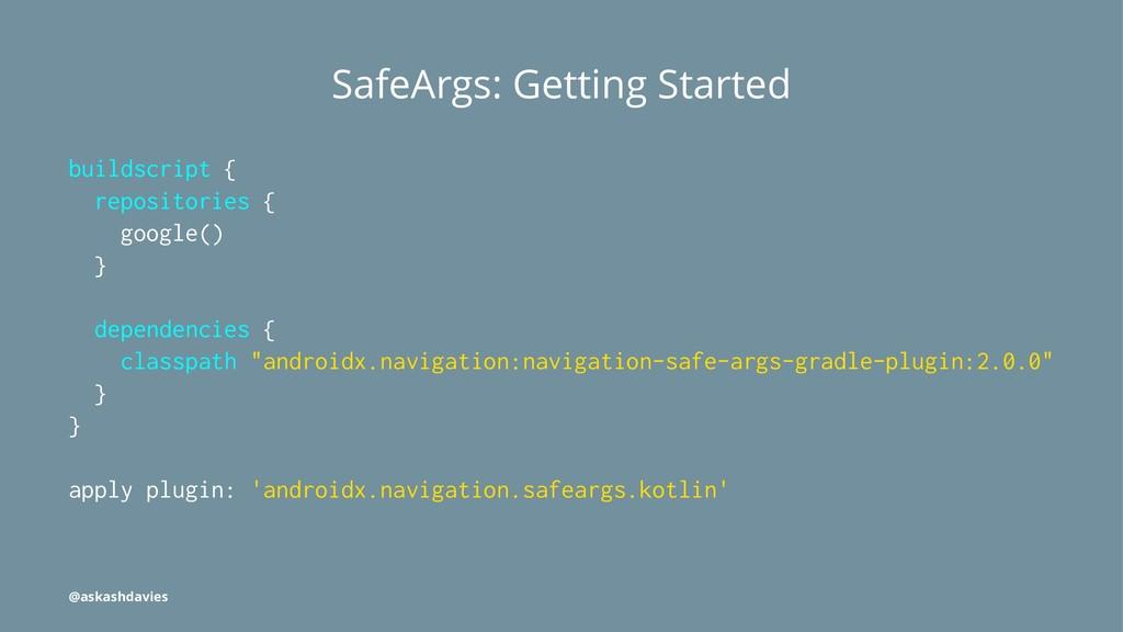 SafeArgs: Getting Started buildscript { reposit...
