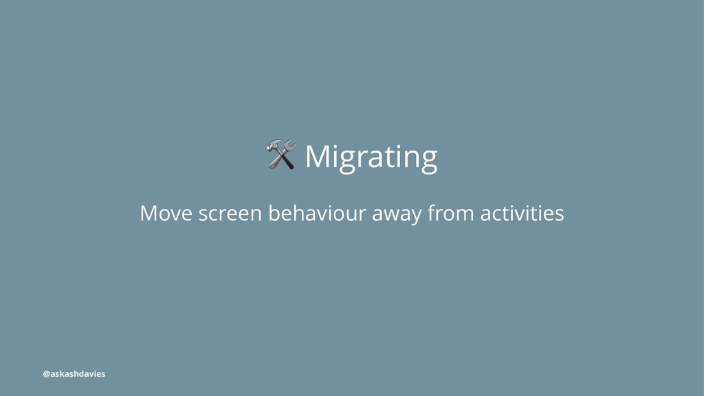 ! Migrating Move screen behaviour away from act...