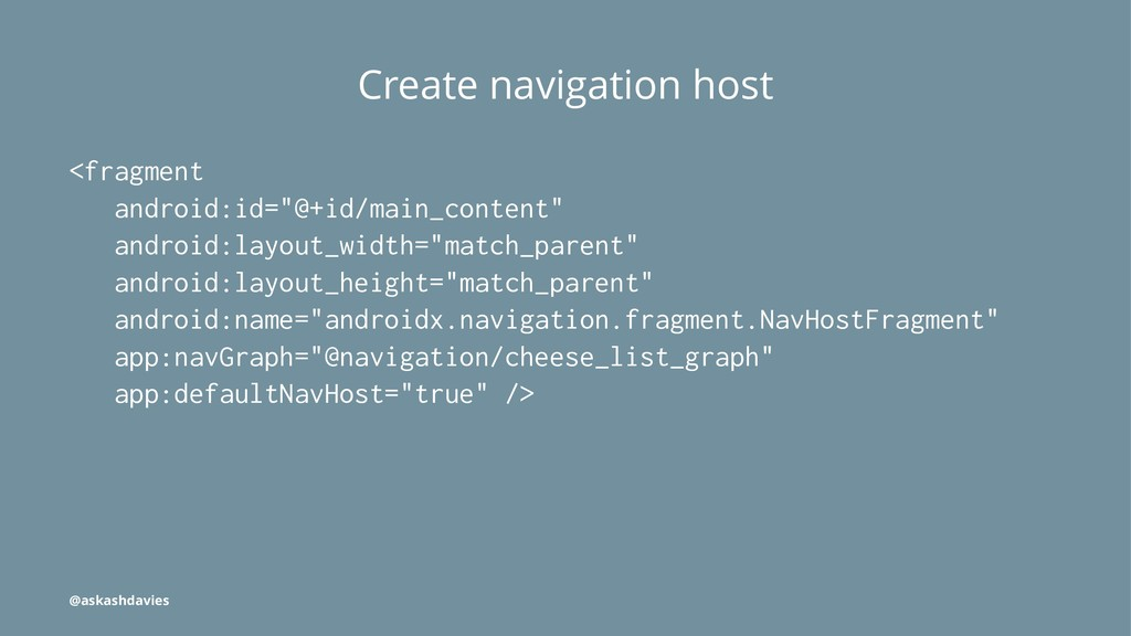 """Create navigation host <fragment android:id=""""@+..."""