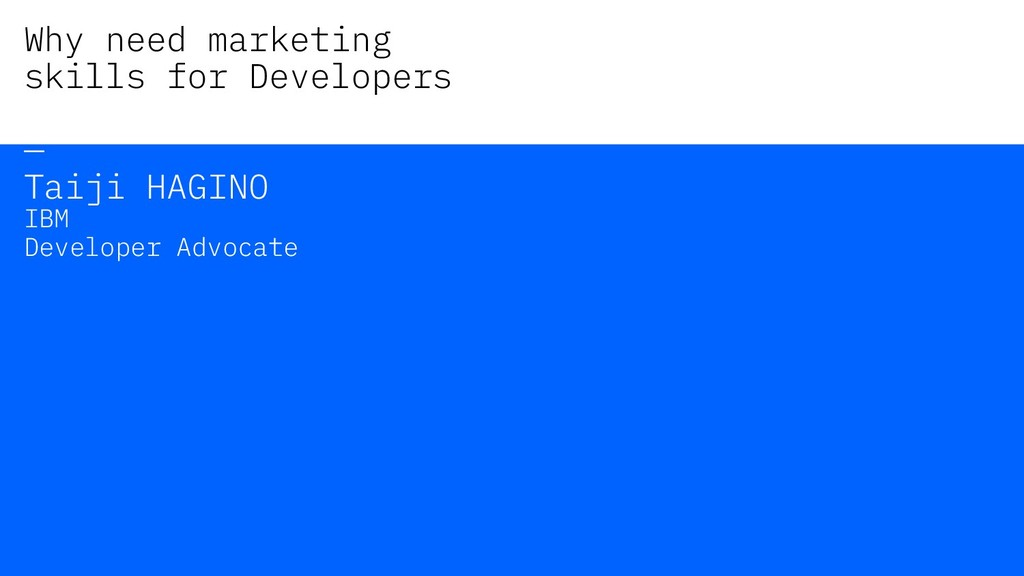 Why need marketing skills for Developers — Taij...