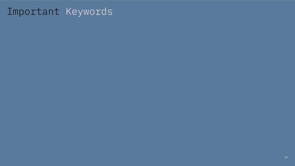 14 Important Keywords