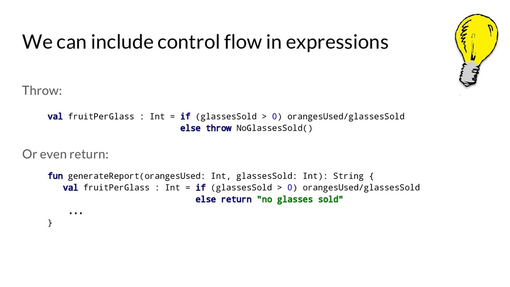 We can include control flow in expressions Thro...