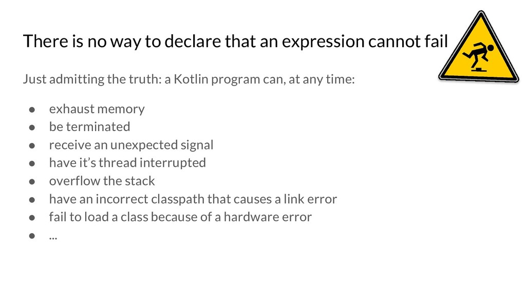 There is no way to declare that an expression c...