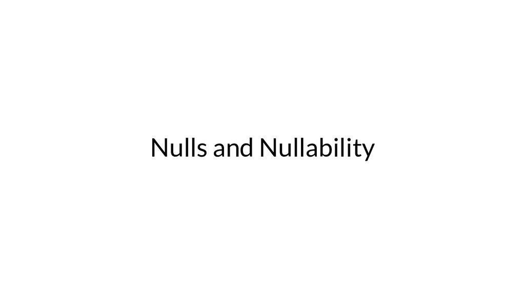 Nulls and Nullability