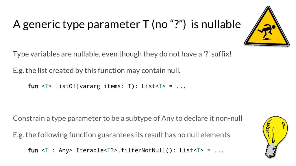 "A generic type parameter T (no ""?"") is nullable..."