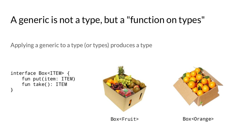 "A generic is not a type, but a ""function on typ..."