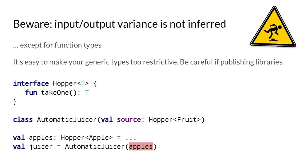 Beware: input/output variance is not inferred …...