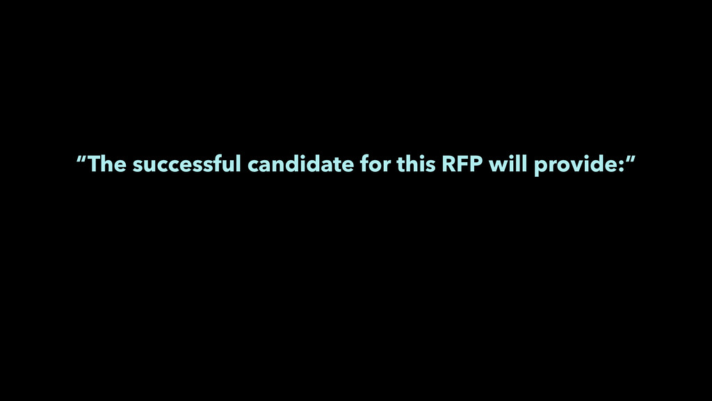 """The successful candidate for this RFP will pro..."