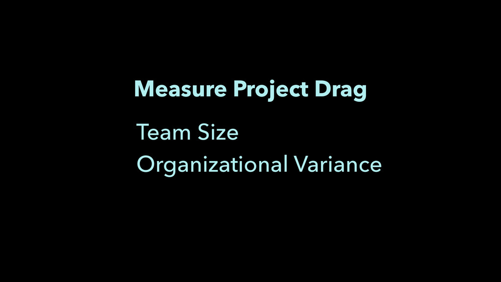 Measure Project Drag Team Size Organizational V...