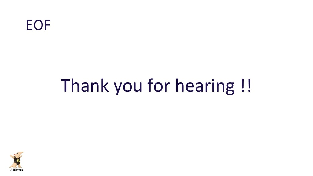 EOF Thank you for hearing !!