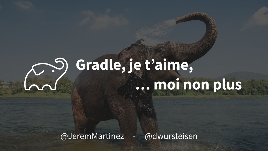 Gradle, je t'aime,  … moi non plus @JeremMarti...