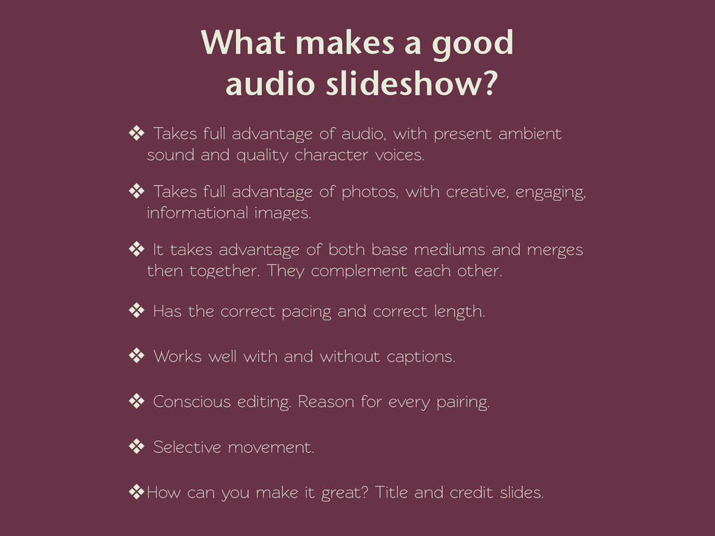 ❖ Takes full advantage of audio, with present a...
