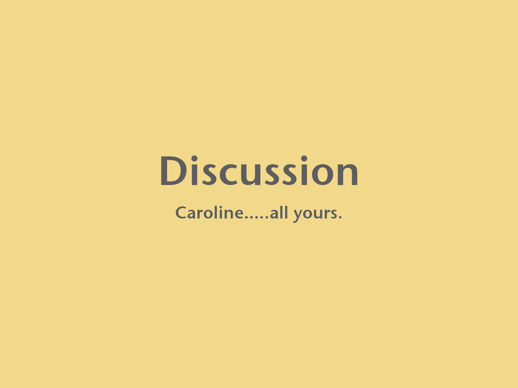 Discussion Caroline…..all yours.