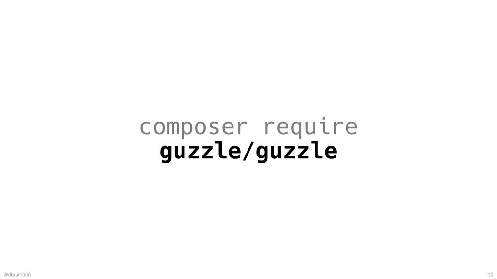 @dbrumann 12 composer require guzzle/guzzle