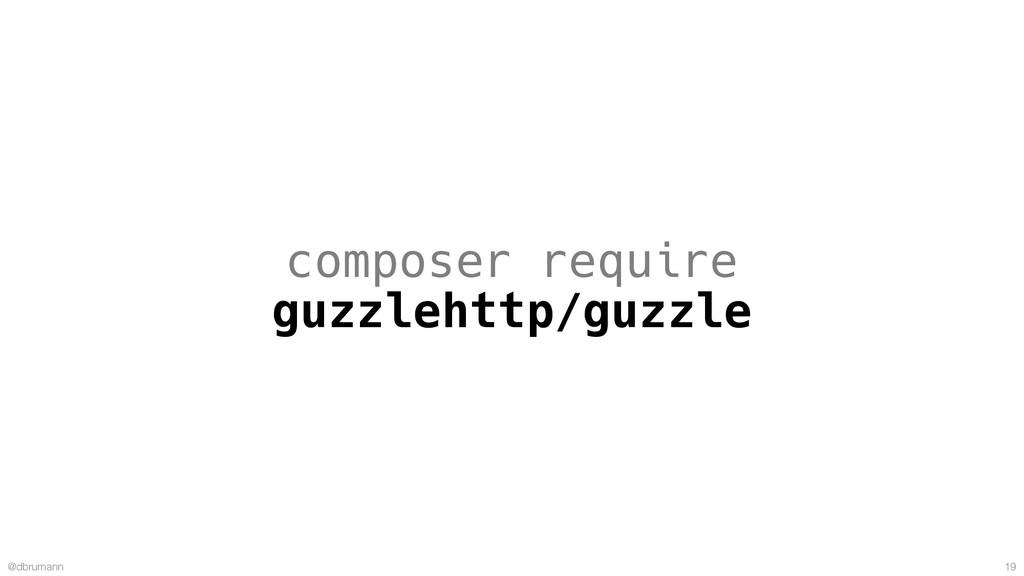 @dbrumann 19 composer require guzzlehttp/guzzle